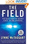 The Field: The Quest for the Secret F...