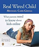 img - for Real Wired Child by Carr-Gregg Michael (2009-10-27) Paperback book / textbook / text book
