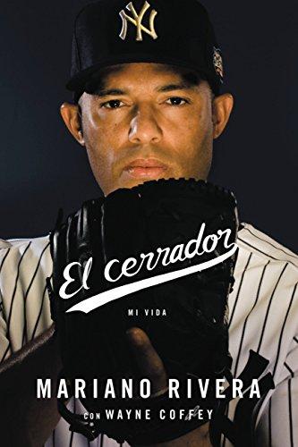 Wayne Coffey  Mariano Rivera - El Cerrador
