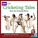 Cricketing Tales from the Dressing Room Audiobook by  BBC Audiobooks Ltd Narrated by Jonathan Agnew