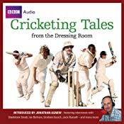Cricketing Tales from the Dressing Room | [BBC Audiobooks Ltd]