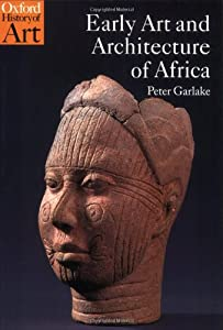 Early Art and Architecture of Africa (Oxford History of Art) by Oxford Paperbacks
