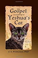 The Gospel According to Yeshua's Cat