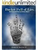 A Bucket Full Of Lies (Book 1) (Bob Roosevelt Mystery Series)