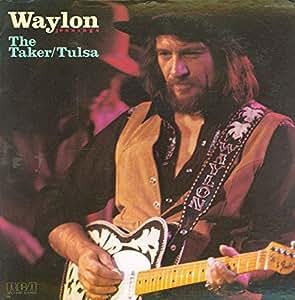 Waylon Jennings The Taker Tulsa Amazon Com Music