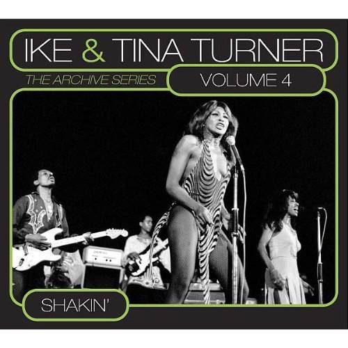 Ike & Tina Turner - The Archive Series Vol. 4 - Shakin