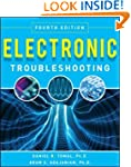 Electronic Troubleshooting, Fourth Ed...