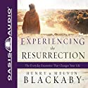 Experiencing the Resurrection: The Everyday Encounter That Changes Your Life (       UNABRIDGED) by Henry Blackaby Narrated by Wayne Shepherd