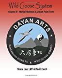 David Deich Wild Goose System - Volume III: Martial Methods and Dayan Palm Form