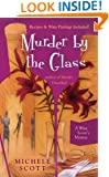 Murder By the Glass (Wine Lover's Mystery series Book 2)