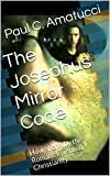 The Josephus Mirror Code: How and Why the Romans Invented Christianity