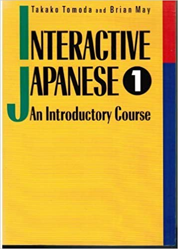 Interactive Japanese: An Introductory Course, Book 1