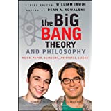 The Big Bang Theory and Philosophy: Rock, Paper, Scissors, Aristotle, Locke ~ Dean A. Kowalski