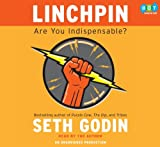 Linchpin (Are You Indespensible?)