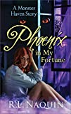 Phoenix in My Fortune (A Monster Haven Story Book 6)