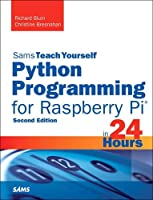 Sams Teach Yourself in 24 Hours: Python Programming for Raspberry Pi, 2nd Edition Front Cover