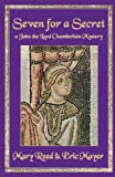 Seven For a Secret: A John, the Lord Chamberlain Mystery (John the Lord Chamberlain Book 7)