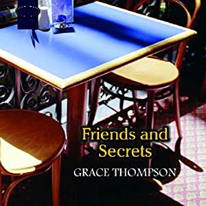 Friends and Secrets | [Grace Thompson]