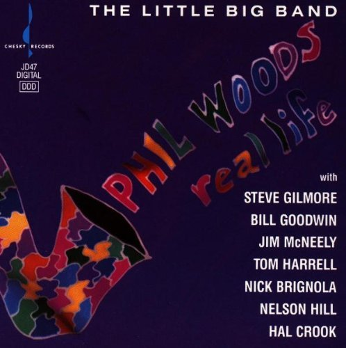 Real Life by Phil Woods