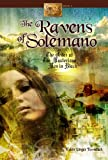 The Ravens of Solemano or The Order of the Mysterious Men in Black (The Young Inventors Guild)