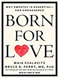 img - for Born for Love: Why Empathy Is Essential--and Endangered book / textbook / text book