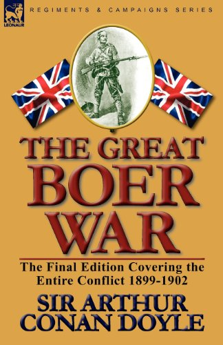 The Great Boer War: The Final Edition Covering the Entire Conflict 1899-1902