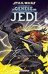 Star Wars - La gen�se des Jedi T3 - L...
