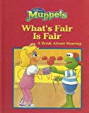 img - for Set of Three Jim Henson's Muppets Children's Series Books: What's Fair Is Fair: A Book About Sharing, Flip Flap Flop: A Book About Self-Esteem and Piggy for President: A Book About Friendship (Jim Henson's Muppets) book / textbook / text book