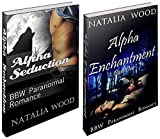 SHIFTER EROTICA BUNDLE #4: Alpha Seduction and Alpha Enchantment (Shifter Erotica Bundle, Shifter Boxed Set, Shifter Erotica Bundle, Werewolf Erotic Romance, Werewolf, Shapeshifter, New Adult)