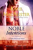 Noble Intentions (Noble Historical Novel)
