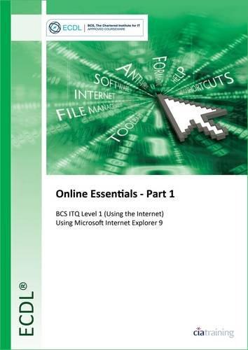 ECDL Online Essentials Part 1 Using Internet Explorer 9 (BCS ITQ Level 1)