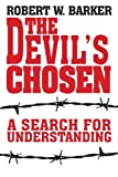 The Devil's Chosen: A Search for Understanding