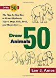 Draw 50 Animals (0385195192) by Lee J Ames