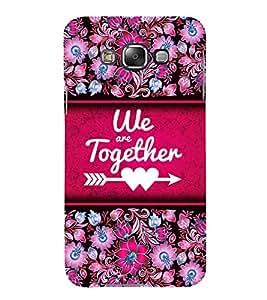 We Are Together 3D Hard Polycarbonate Designer Back Case Cover for Samsung Galaxy E7 :: Samsung Galaxy E7 E700F (2015)