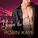 You're the One: Bad Boys of Red Hook, Book 2 Audiobook by Robin Kaye Narrated by Emily Durante