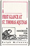 First Glance At Thomas Aquinas (A Handbook for Peeping Thomists)