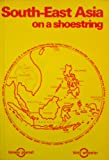 South East Asia on a Shoestring Tony Wheeler