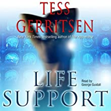 Life Support (       UNABRIDGED) by Tess Gerritsen Narrated by George Guidall