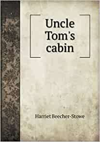 Uncle tom 39 s cabin harriet beecher stowe 9785518487734 for Uncle tom s cabin first edition value