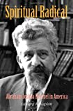img - for Spiritual Radical: Abraham Joshua Heschel in America, 1940-1972 book / textbook / text book