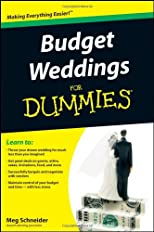 Budget Weddings For Dummies (For Dummies (Business & Personal Finance))