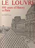 img - for Le Louvre : 800 years of history in Paris book / textbook / text book