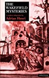 img - for The Wakefield Mysteries (Modern Plays) by Adrian Etc Henri (1988-01-01) book / textbook / text book