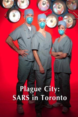 Plague City Sars In Toronto