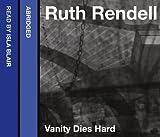 Ruth Rendell Vanity Dies Hard