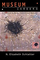 Museum Careers: A Practical Guide for Novices and Students Ebook & PDF Free Download