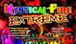 EXTREME MYSTICAL FIRE - Adds 20% More...