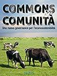 Commons & Comunit�. Una nuova governa...