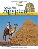 Das alte Ägypten. Lesen Staunen Wissen