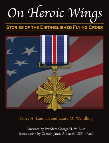 On Heroic Wings: Stories of the Distinguished Flying Cross PDF
